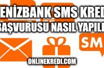 Denizbank SMS Kredi Başvurusu Nasıl Yapılır