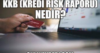 KKB (Kredi Risk Raporu) Nedir?