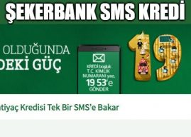 Şekerbank SMS Kredi Başvurusu Nasıl Yapılır