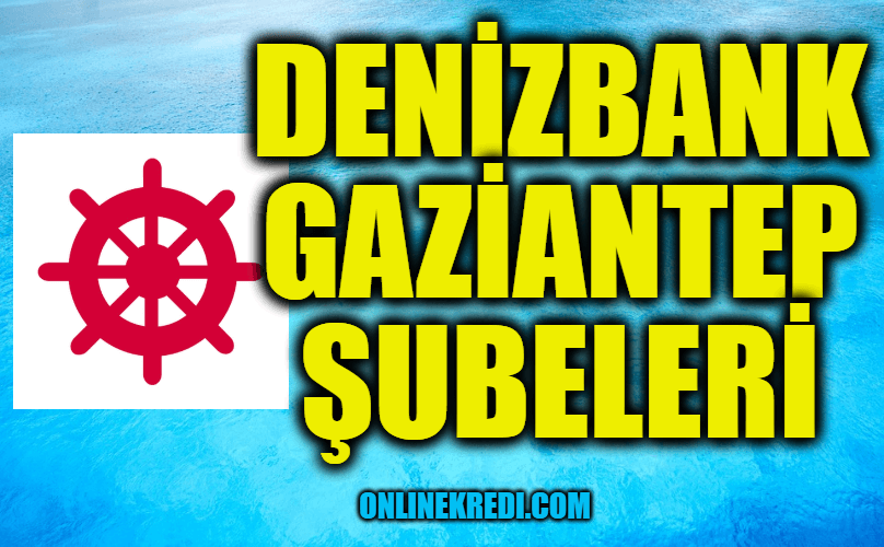 Denizbank Gaziantep Şubeleri