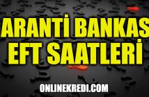 Garanti Bankası EFT Saatleri