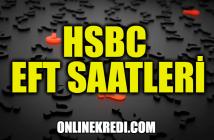 HSBC EFT Saatleri