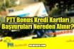PTT Bonus Kredi Kartları Başvuruları Nereden Alınır?