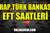 Arap Türk Bankası EFT Saatleri
