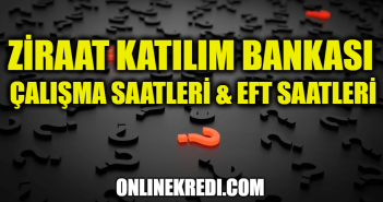Ziraat Katılım Bankası Çalışma Saatleri & EFT Saatleri