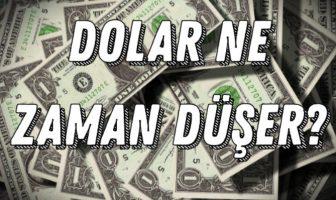 Dolar Ne Zaman Düşer?