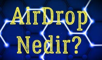 AirDrop Nedir? Özellikleri Nelerdir? Nasıl Kazanılır?